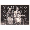 Yamamo Garden Opening Project